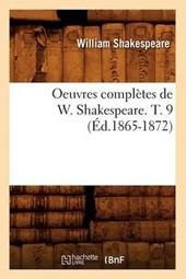 Oeuvres Complètes de W. Shakespeare. T. 9 (Éd.1865-1872)