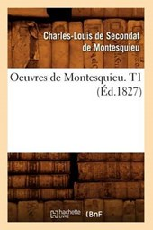 Oeuvres de Montesquieu. T1 (Éd.1827)