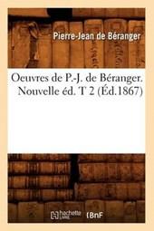 Oeuvres de P.-J. de Béranger. Nouvelle Éd. T 2 (Éd.1867)