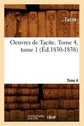 Oeuvres de Tacite. Tome 4, Tome 1 (Éd.1830-1838)