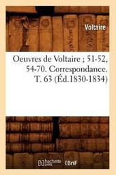 Oeuvres de Voltaire; 51-52, 54-70. Correspondance. T. 63 (Éd.1830-1834)