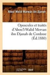 Opuscules Et Traités d'Abou'l-Walid Mervan Ibn Djanah de Cordoue (Éd.1880)