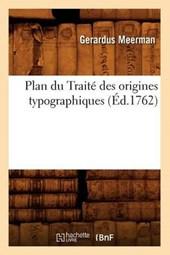 Plan Du Traité Des Origines Typographiques, (Éd.1762)