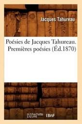 Poésies de Jacques Tahureau. Premières Poésies (Éd.1870)