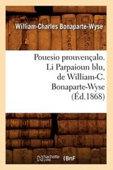 Pouesio Prouvençalo. Li Parpaioun Blu, de William-C. Bonaparte-Wyse (Éd.1868) | William-Charles Bonaparte-Wyse |