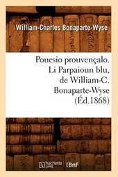 Pouesio Prouvençalo. Li Parpaioun Blu, de William-C. Bonaparte-Wyse (Éd.1868)