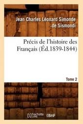 Précis de l'Histoire Des Français. Tome 2 (Éd.1839-1844)