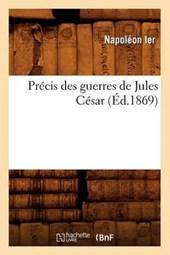 Précis Des Guerres de Jules César (Éd.1869)