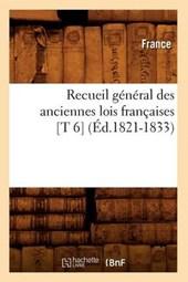 Recueil Général Des Anciennes Lois Françaises [t 6] (Éd.1821-1833)