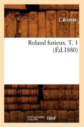 Roland Furieux. T. 1 (Éd.1880)