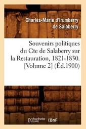 Souvenirs Politiques Du Comte de Salaberry Sur La Restauration, 1821-1830 (Éd.1900)