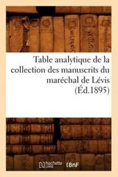 Table Analytique de la Collection Des Manuscrits Du Maréchal de Lévis (Éd.1895)