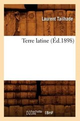 Terre Latine (Éd.1898) | Laurent Tailhade |