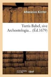Turris Babel, Sive Archontologia (Éd.1679)