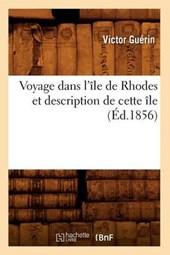 Voyage Dans l'Île de Rhodes Et Description de Cette Île (Éd.1856)