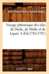 Voyage Pittoresque Des Isles de Sicile, de Malte Et de Lipari. 4 (A0/00d.1782-1787)