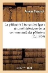 La Patisserie a Travers Les Ages