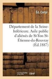 Departement de La Seine-Inferieure. Asile Public D'Alienes de Saint-Yon Saint-Etienne-Du-Rouvray