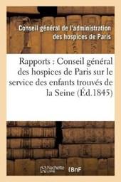 Rapports Au Conseil General Des Hospices de Paris Sur Le Service Des Enfants Trouves Du