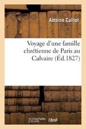 Voyage D'Une Famille Chretienne de Paris Au Calvaire, Par Le Bois de Boulogne Et Suresne