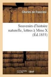 Souvenirs D'Histoire Naturelle, Lettres a Mme X, Par Charles de Franciosi