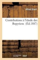 Contributions A L'Etude Des Bopyriens = Contributions A L'A(c)Tude Des Bopyriens