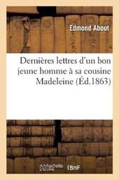 Dernieres Lettres D'Un Bon Jeune Homme a Sa Cousine Madeleine