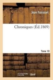 Chroniques de J. Froissart. T. 10 (1380-1382)