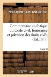 Commentaire Analytique Du Code Civil. Livre III