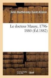 Le Docteur Maure, 1796-1880