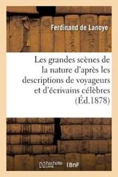 Les Grandes Scenes de la Nature D'Apres Les Descriptions de Voyageurs Et D'Ecrivains Celebres