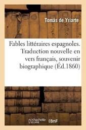 Fables Litteraires Espagnoles, Traduction Nouvelle En Vers Francais Suivie D'Un Souvenir