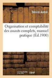 Organisation Et Comptabilite Des Assauts Complets, Manuel Pratique