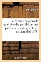 La Fortune Des Gens de Qualite Et Des Gentilshommes Particuliers, Enseignant L'Art de Vivre