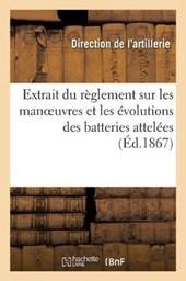 Extrait Du Reglement Sur Les Manoeuvres Et Les Evolutions Des Batteries Attelees