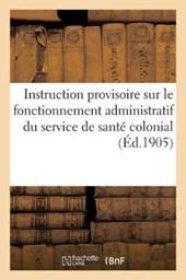 Instruction Provisoire Sur Le Fonctionnement Administratif Du Service de Sante Colonial