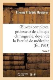 Oeuvres Completes, Professeur de Clinique Chirurgicale, Doyen de la Faculte de Medecine Tome