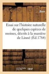 Essai Sur L'Histoire Naturelle de Quelques Especes de Moines, Decrits a la Maniere de Linne