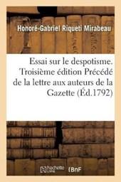 Essai Sur Le Despotisme . Troisieme Edition Precede de la Lettre Aux Auteurs de la Gazette