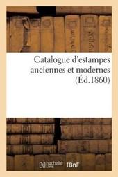 Catalogue D'Estampes Anciennes Et Modernes