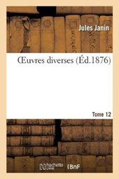 Oeuvres Diverses. Tome