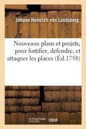 Nouveaux Plans Et Projets, Pour Fortifier, Defendre, Et Attaquer Les Places, Par Feu Monsieur