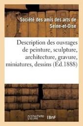 Description Des Ouvrages de Peinture, Sculpture, Architecture, Gravure, Miniatures, Dessins