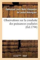 Observations Sur La Conduite Des Puissances Coalisees = Observations Sur La Conduite Des Puissances Coalisa(c)Es