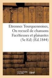 Etrennes Tourquennoises, Ou Recueil de Chansons Facetieuses Et Plaisantes Sur Les Tourquennois