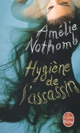 Hygiene De L'Assassin | Amélie Nothomb |