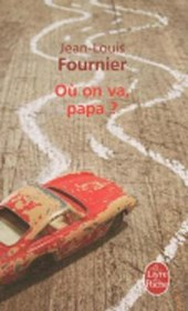 Où on va, papa? | Jean-Louis Fournier |