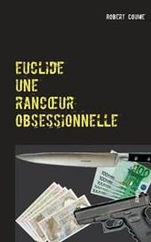 euclide, une rancoeur obsessionnelle