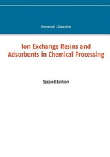 Ion Exchange Resins and Adsorbents in Chemical Processing | Emmanuel J. Zaganiaris |