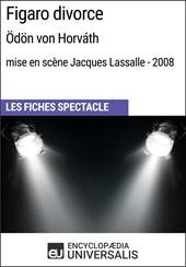 Figaro divorce (Ödönvon Horváth - mise en scène Jacques Lassalle - 2008)